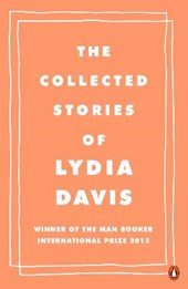 Collected stories of lydia davis | Lydia Davis |