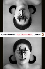 Walk through walls : a memoir | Marina Abramovic | 9780241974520