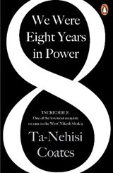 We Were Eight Years in Power | Ta-Nehisi Coates | 9780241982495