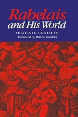 Rabelais and His World | Mikhail Mikhailovich Bakhtin |