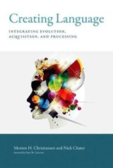 Creating language | Christiansen, Morten H. ; Chater, Nick | 9780262034319