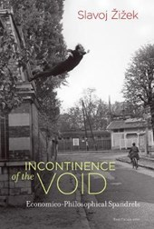 Incontinence of the void : economico-philosophical spandrels