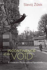 Incontinence of the void : economico-philosophical spandrels | Slavoj Zizek | 9780262036818