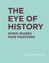 The Eye of History | Georges Didi-Huberman | 9780262037877