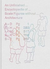 Unfinished encyclopedia of scale figures without architecture | Meredith, Michael ; Sample, Hilary | 9780262038676