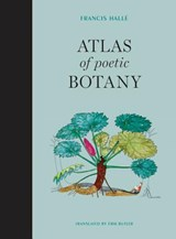 Atlas of poetic botany | Francis Hallé | 9780262039123