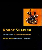 Robot Shaping - An Experiment in Behavior Engineering