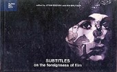 Subtitles - On the Foreignness of Film