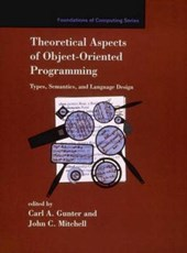Theoretical Aspects of Object-Oriented Programming - Types, Semantics & Language Design