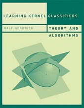 Learning Kernel Classifiers - Theory & Algorithms