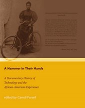 A Hammer in Their Hands - A Documentary History of  Technology and the African-American Experience