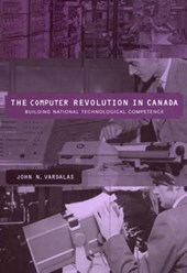 The Computer Revolution in Canada - Building National Technological Competence