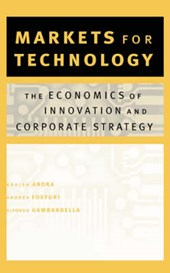 Markets for Technology - The Economics of Innovation and Corporate Strategy