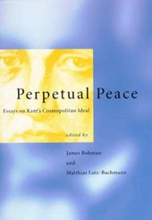 Perpetual Peace - Essays on Kant's Cosmopolitan Ideal