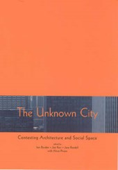 The Unknown City - Contesting Architecture & Social Space