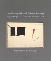 Neo-Avantgarde and Culture Industry - Essays on European and American Art from 1955 to 1975