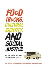 Food Trucks, Cultural Identity, and Social Justice | Agyeman, Julian | 9780262534079