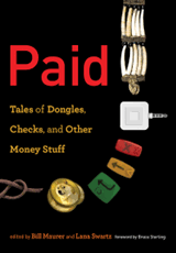 Paid - Tales of Dongles, Checks, and Other Money Stuff | Bill Maurer | 9780262535212