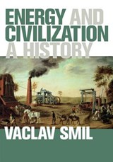 Energy and civilization : a history | Vaclav Smil | 9780262536165