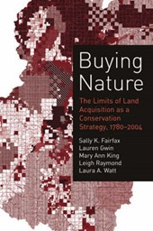Buying Nature - The Limits of Land Acquisition as a Conservation Strategy, 1780-2004