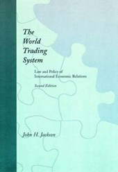 The World Trading System - Law & Policy of International Economic Relations