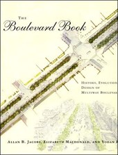 The Boulevard Book - History, Evolution, Design of Multiway Boulevards