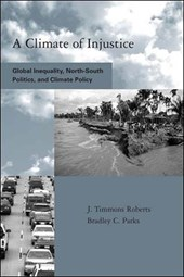 A Climate of Injustice - Global Inequality, North-South Politics and Climate Policy
