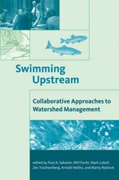 Swimming Upstream - Collaborative Approaches to Watershed Management