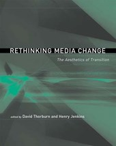 Rethinking Media Change - The Aesthetics of Transition