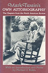 Mark Twain's Own Autobiography.   The Chapters from the North American Review