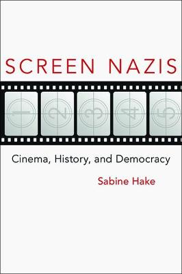 Screen Nazis | Sabine Hake |