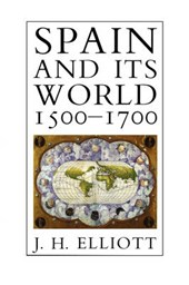 Spain & its World 1500-1700 - Selected Essays
