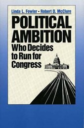 Political Ambition - Who Decides to Run for Congress