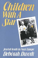Children With a Star - Jewish Youth in Nazi Europe  (Paper) | Deborah Dwork |
