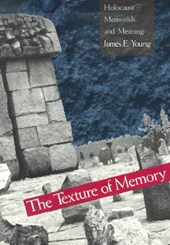 The Texture of Memory - Holocaust Memorials & Meaning (Paper)