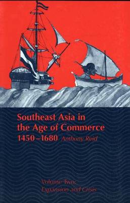 Southeast Asia in the Age of Commerce 1450-1680 V 2 - Expansion & Crisis | Anthony Reid |