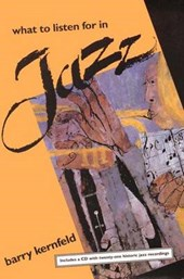 What to Listen for in Jazz (Book/Cd Rom)