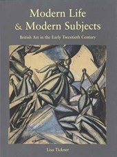 Modern Life & Modern Subjects - British Art in the Early Twentieth Century