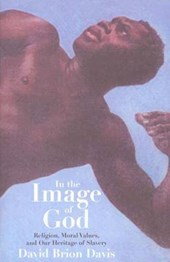In the Image of God - Religion, Moral Values & Our Heritage of Slavery