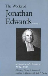 The Works of Jonathan Edwards - Sermons & Discourses 1739-1742 V22