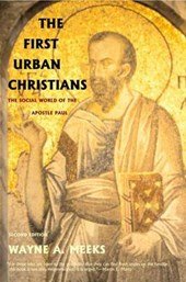 The First Urban Christians - The Social World of the Apostle Paul
