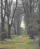 The Follies and Garden Buildings of Ireland