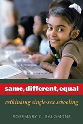 Same, Different, Equal - Rethinking Single-Sex Schooling