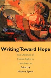 Writing Toward Hope - Human Rights Literature of Latin America