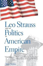 Leo Stauss and the Poltics of American Empire