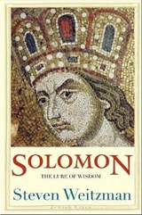 Solomon - The Lure of Wisdom | Steven Weitzman |