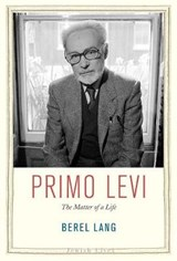 Primo Levi  -  The Matter of a Life | Berel Lang |