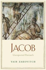 Jacob - Unexpected Patriarch | Yair Zakovitch |