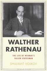 Walther Rathenau - The Limits of Success | Shulamit Volkov |