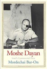 Moshe Dayan - Plow and Sword | Mordechai Bar-on |